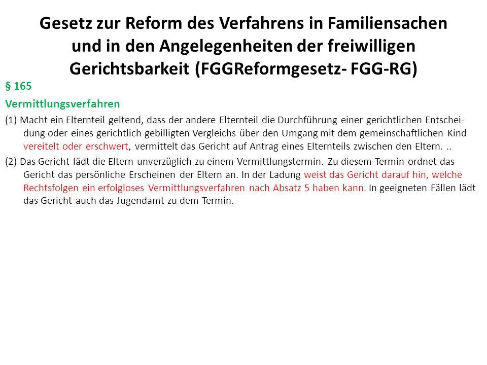 Gesetz zur Reform des Verfahrens in Familiensachen und in den Angelegenheiten der freiwilligen Gerichtsbarkeit (FGGReformgesetz- FGG-RG) § 165 Vermitt
