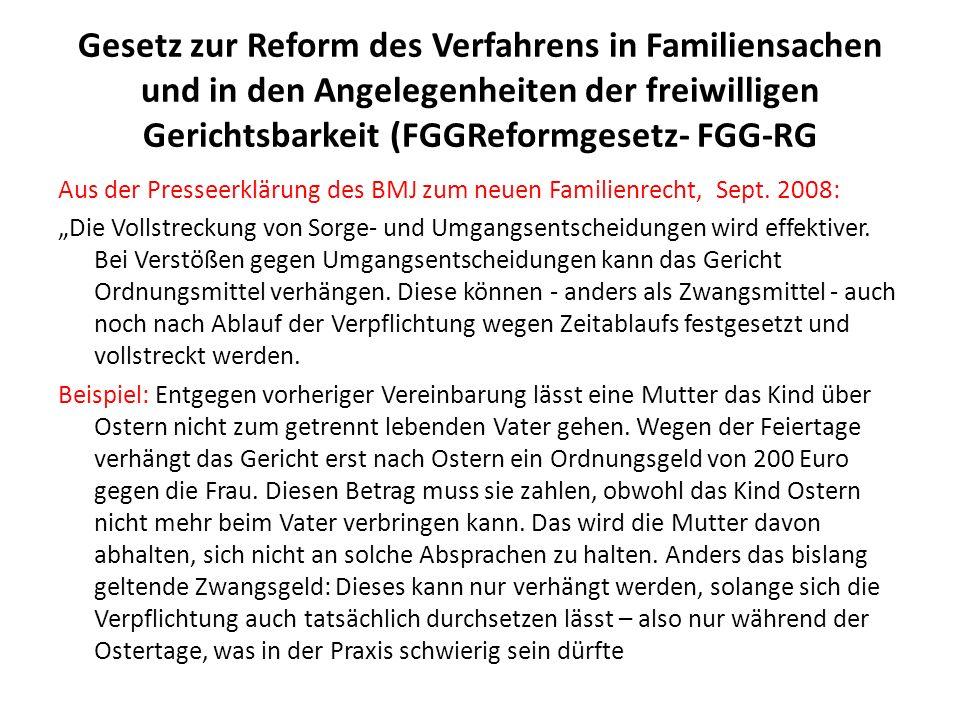 Gesetz zur Reform des Verfahrens in Familiensachen und in den Angelegenheiten der freiwilligen Gerichtsbarkeit (FGGReformgesetz- FGG-RG Aus der Presse
