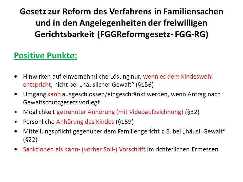 Gesetz zur Reform des Verfahrens in Familiensachen und in den Angelegenheiten der freiwilligen Gerichtsbarkeit (FGGReformgesetz- FGG-RG) Positive Punk