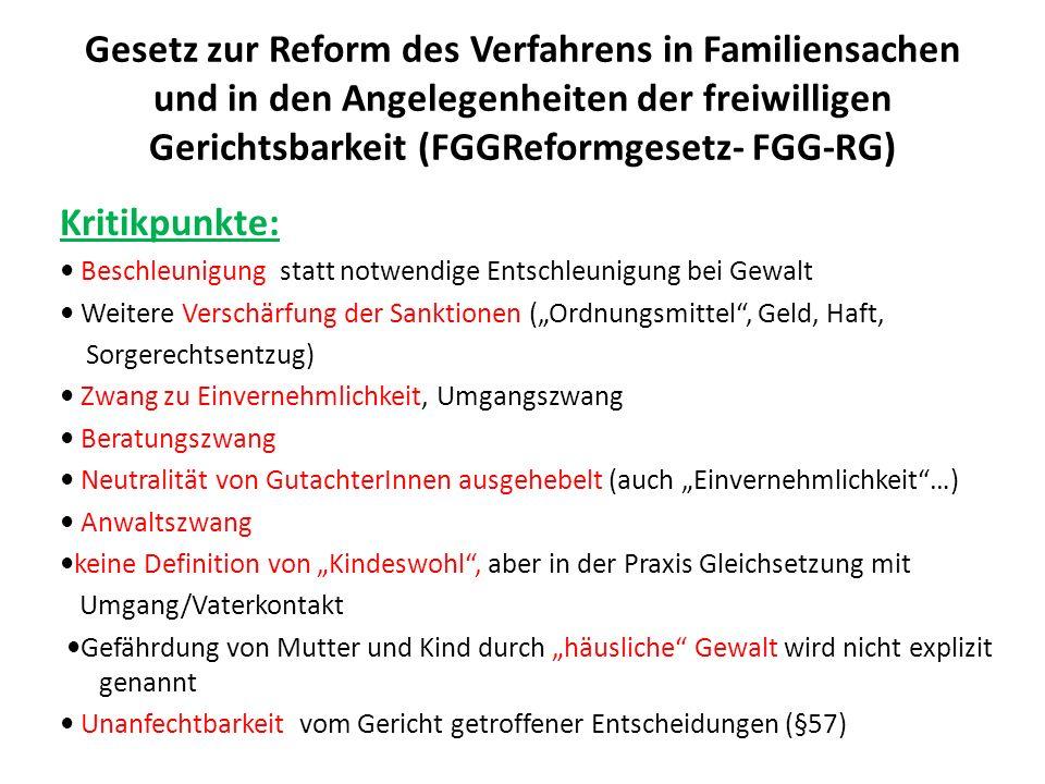 Gesetz zur Reform des Verfahrens in Familiensachen und in den Angelegenheiten der freiwilligen Gerichtsbarkeit (FGGReformgesetz- FGG-RG) Kritikpunkte: