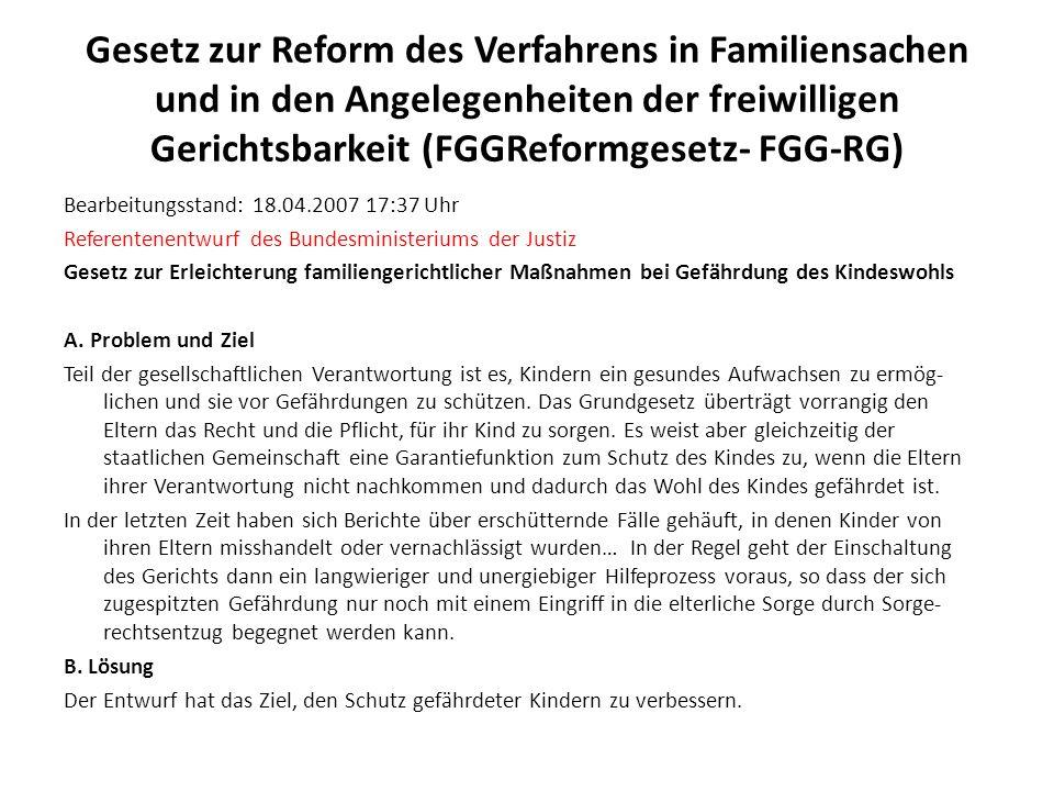 Gesetz zur Reform des Verfahrens in Familiensachen und in den Angelegenheiten der freiwilligen Gerichtsbarkeit (FGGReformgesetz- FGG-RG) Bearbeitungss