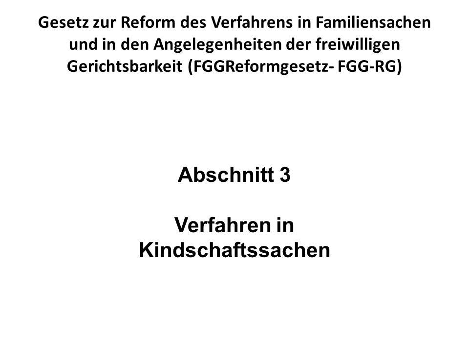 Gesetz zur Reform des Verfahrens in Familiensachen und in den Angelegenheiten der freiwilligen Gerichtsbarkeit (FGGReformgesetz- FGG-RG) Abschnitt 3 V