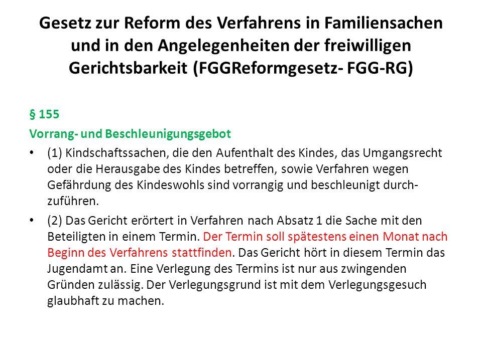 Gesetz zur Reform des Verfahrens in Familiensachen und in den Angelegenheiten der freiwilligen Gerichtsbarkeit (FGGReformgesetz- FGG-RG) § 155 Vorrang
