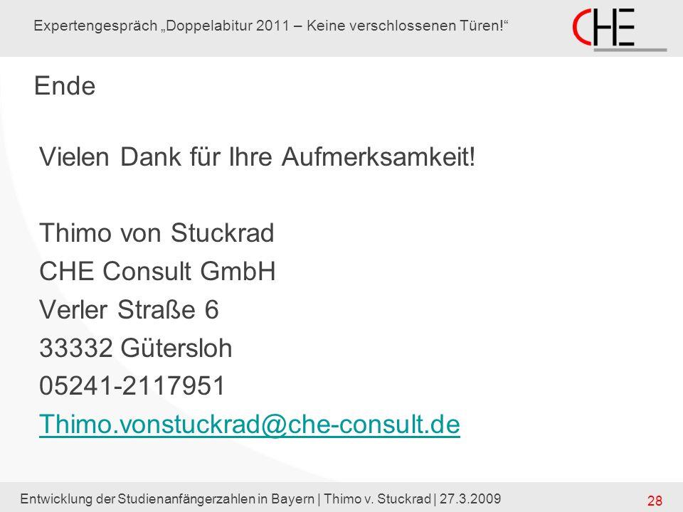 Entwicklung der Studienanfängerzahlen in Bayern | Thimo v. Stuckrad | 27.3.2009 28 Expertengespräch Doppelabitur 2011 – Keine verschlossenen Türen! En