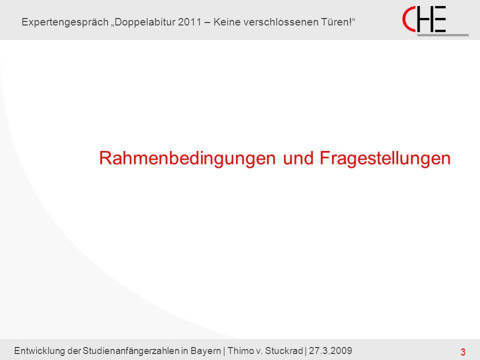 Entwicklung der Studienanfängerzahlen in Bayern | Thimo v. Stuckrad | 27.3.2009 3 Expertengespräch Doppelabitur 2011 – Keine verschlossenen Türen! Rah
