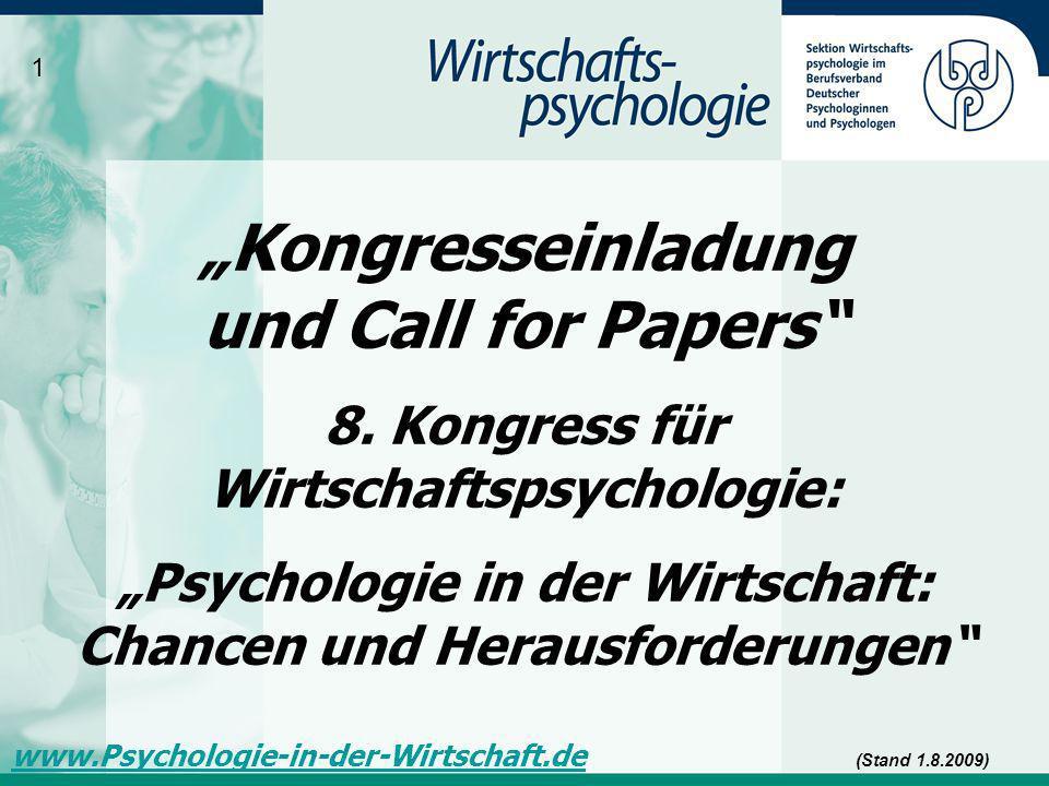 Kongresseinladung und Call for Papers 8. Kongress für Wirtschaftspsychologie: Psychologie in der Wirtschaft: Chancen und Herausforderungen 1 www.Psych