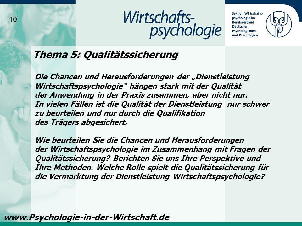Thema 5: Qualitätssicherung 10 www.Psychologie-in-der-Wirtschaft.de Die Chancen und Herausforderungen der Dienstleistung Wirtschaftspsychologie hängen