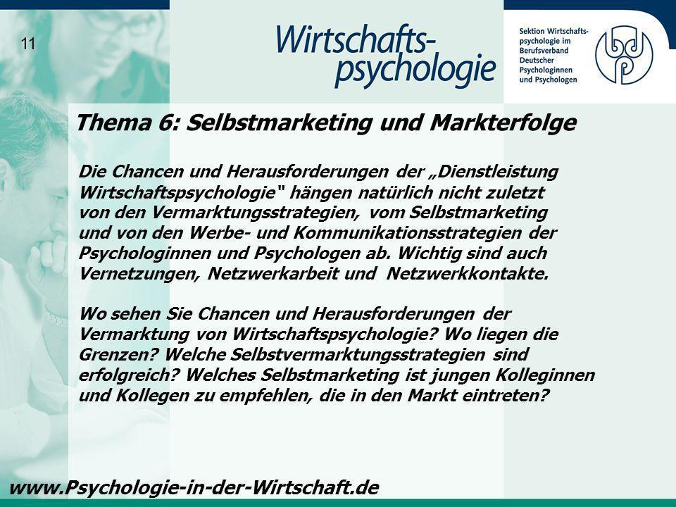 Thema 6: Selbstmarketing und Markterfolge 11 www.Psychologie-in-der-Wirtschaft.de Die Chancen und Herausforderungen der Dienstleistung Wirtschaftspsyc