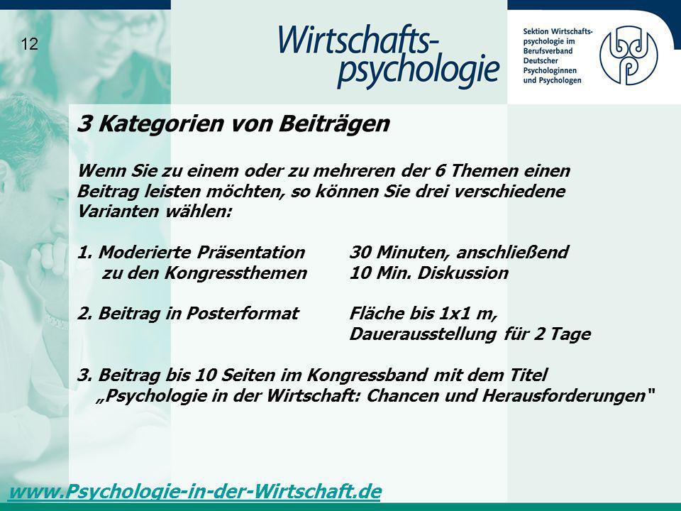 12 www.Psychologie-in-der-Wirtschaft.de Wenn Sie zu einem oder zu mehreren der 6 Themen einen Beitrag leisten möchten, so können Sie drei verschiedene