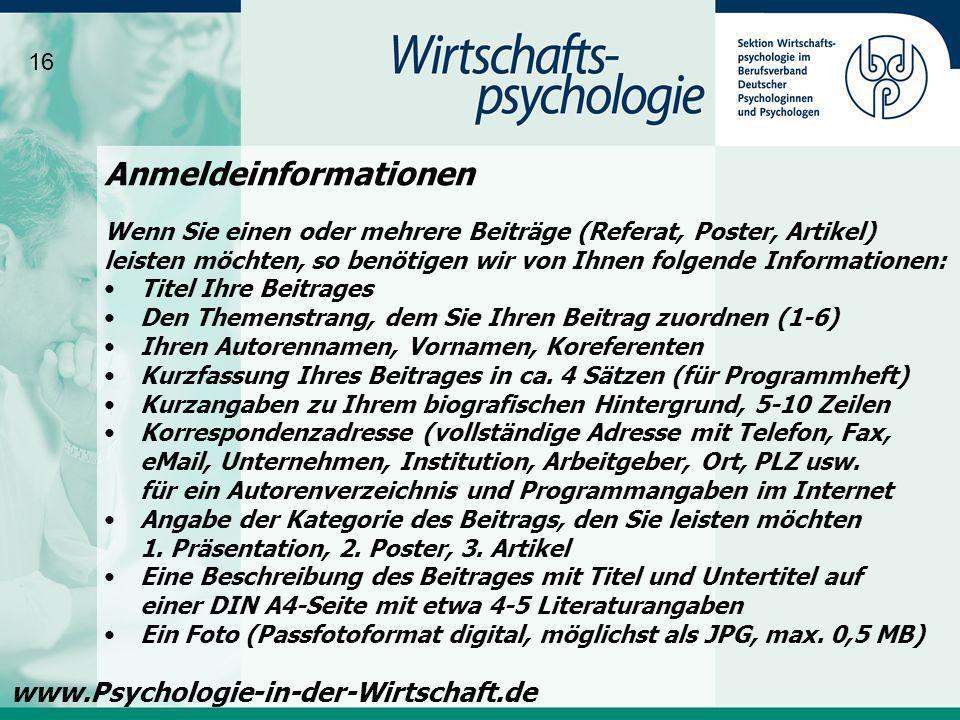 16 www.Psychologie-in-der-Wirtschaft.de Wenn Sie einen oder mehrere Beiträge (Referat, Poster, Artikel) leisten möchten, so benötigen wir von Ihnen fo