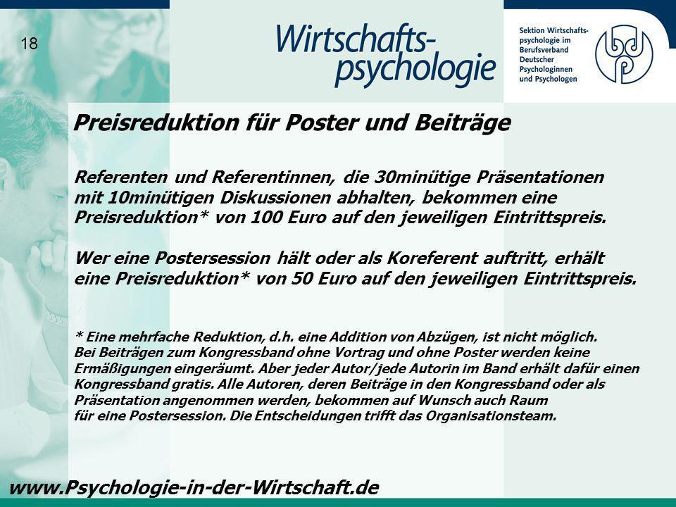 Preisreduktion für Poster und Beiträge Referenten und Referentinnen, die 30minütige Präsentationen mit 10minütigen Diskussionen abhalten, bekommen ein