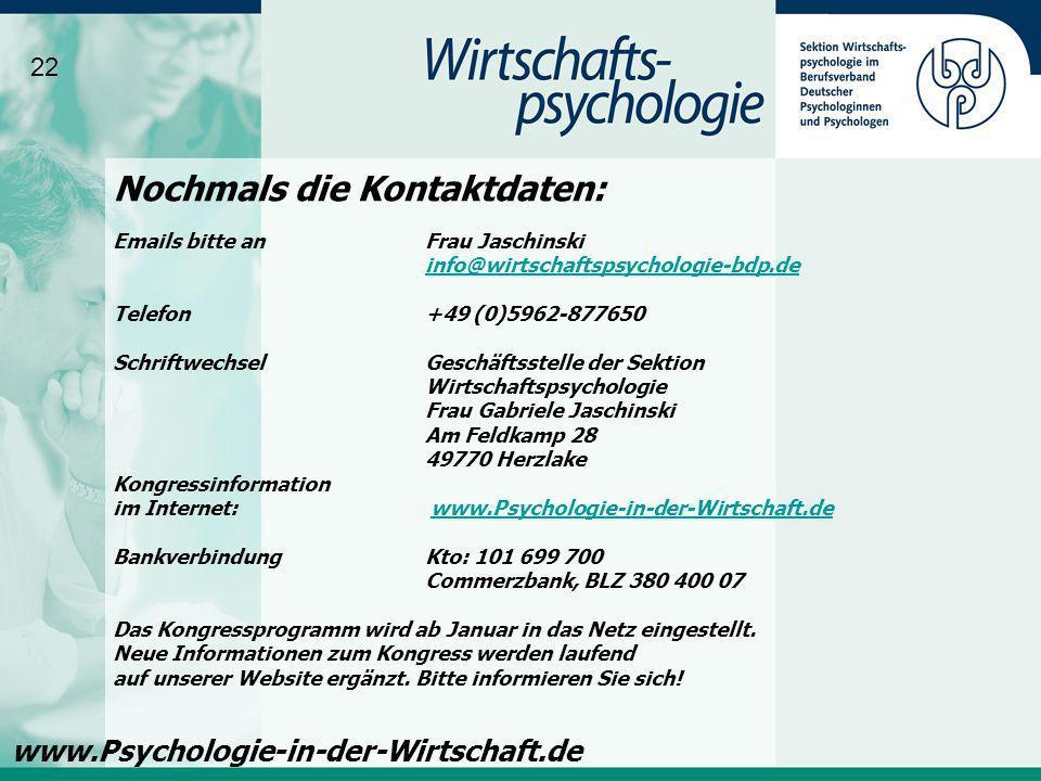 Nochmals die Kontaktdaten: Emails bitte anFrau Jaschinski info@wirtschaftspsychologie-bdp.de info@wirtschaftspsychologie-bdp.de Telefon +49 (0)5962-87