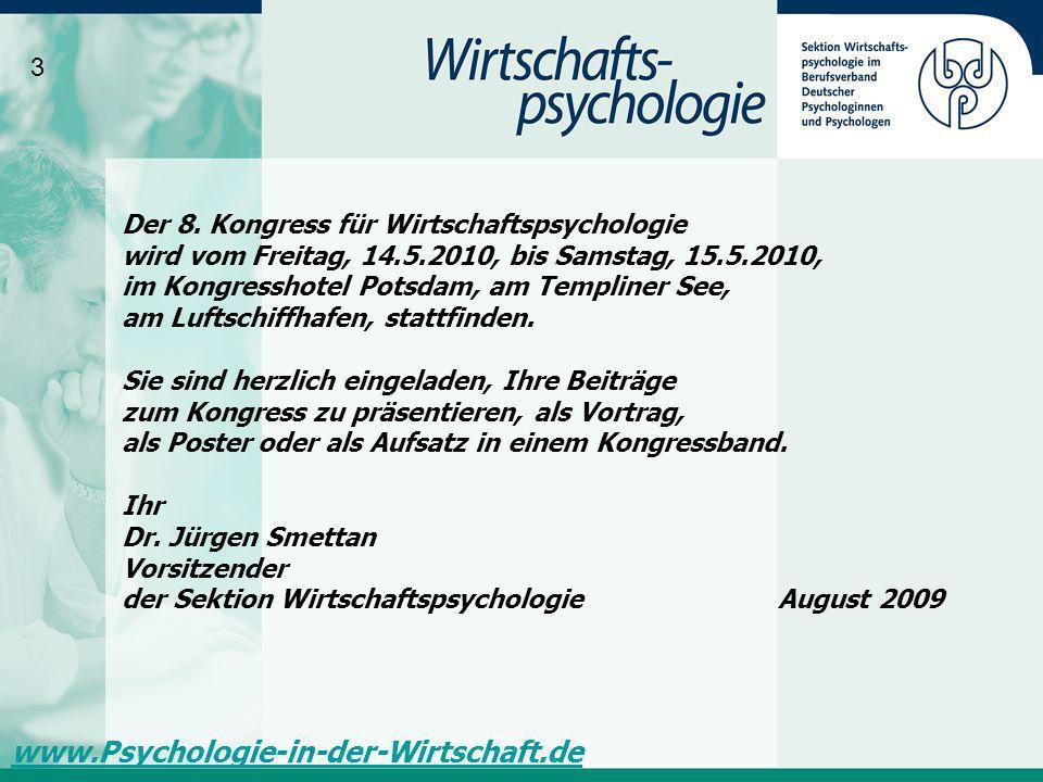 Der 8. Kongress für Wirtschaftspsychologie wird vom Freitag, 14.5.2010, bis Samstag, 15.5.2010, im Kongresshotel Potsdam, am Templiner See, am Luftsch