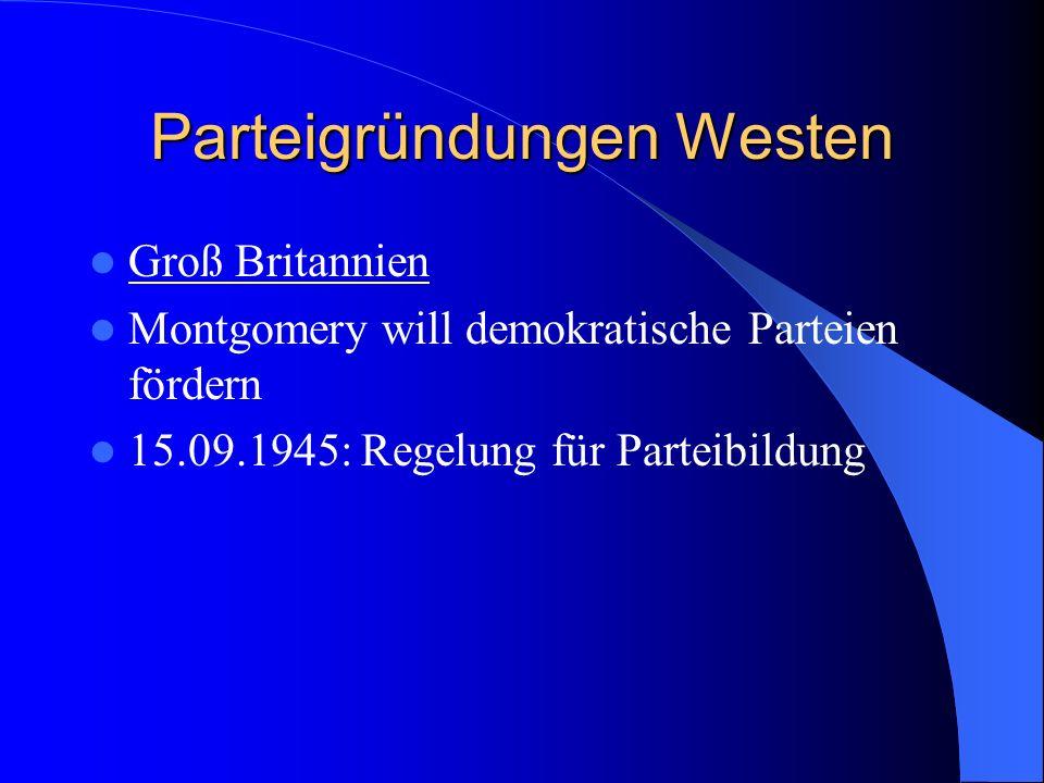 Parteigründungen Westen Groß Britannien Montgomery will demokratische Parteien fördern 15.09.1945: Regelung für Parteibildung