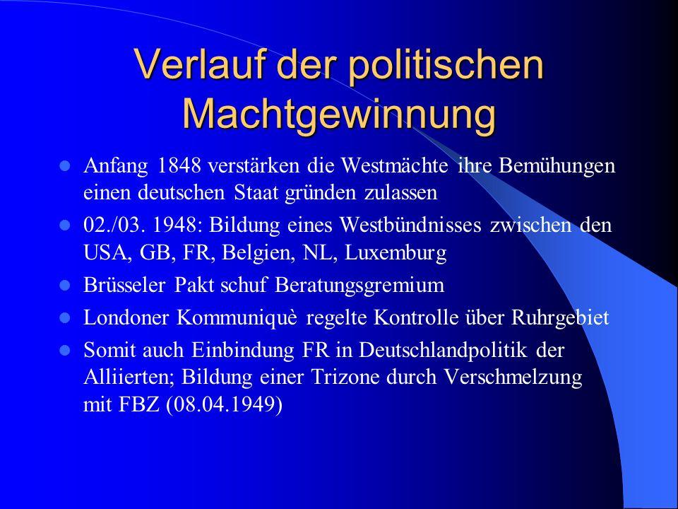 Verlauf der politischen Machtgewinnung Anfang 1848 verstärken die Westmächte ihre Bemühungen einen deutschen Staat gründen zulassen 02./03. 1948: Bild