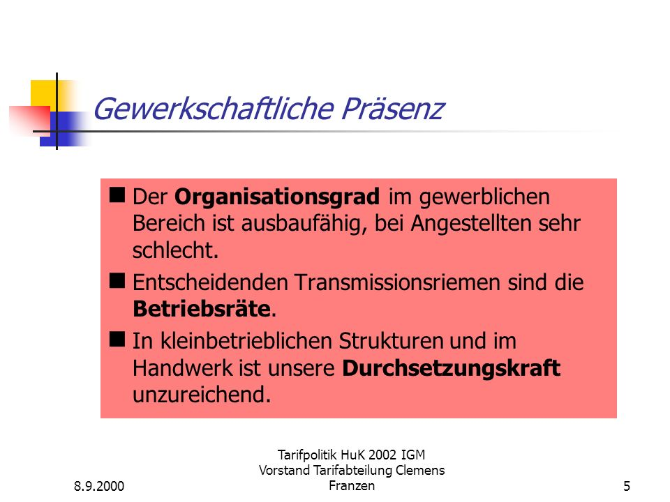 8.9.2000 Tarifpolitik HuK 2002 IGM Vorstand Tarifabteilung Clemens Franzen6 Zustand des Flächentarifvertrags Die Tarifüberleitung hat geklappt (ausgenommen Handwerk).
