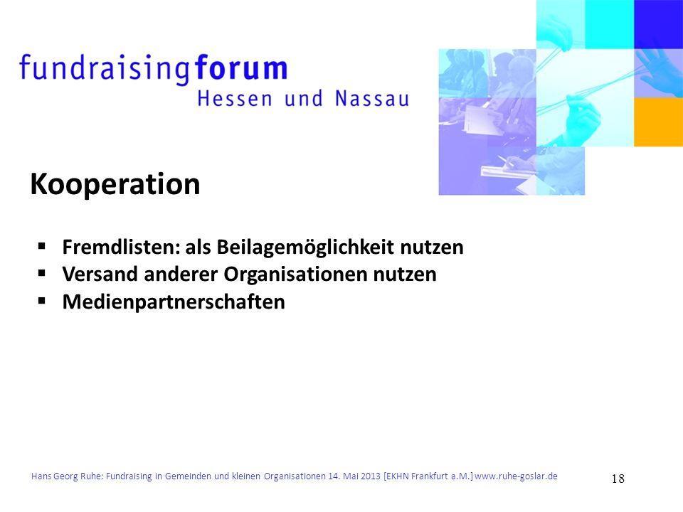 Hans Georg Ruhe: Fundraising in Gemeinden und kleinen Organisationen 14. Mai 2013 [EKHN Frankfurt a.M.] www.ruhe-goslar.de Kooperation Fremdlisten: al