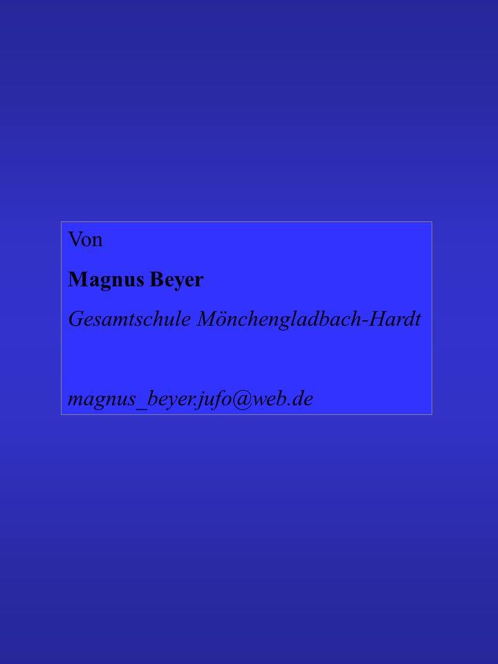 Von Magnus Beyer Gesamtschule Mönchengladbach-Hardt magnus_beyer.jufo@web.de