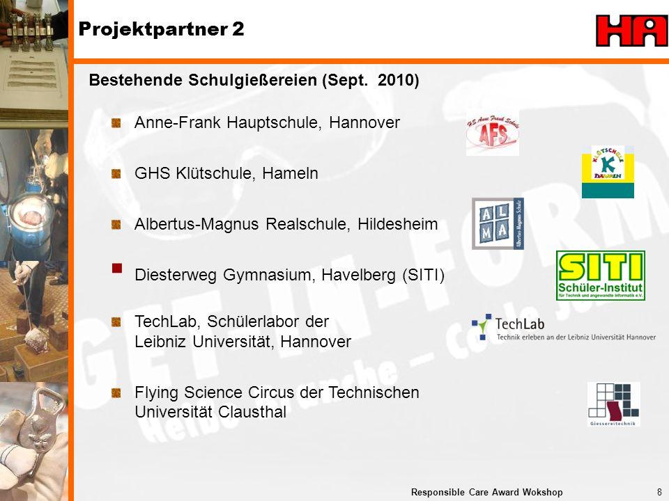 9Responsible Care Award Wokshop Spaß + Faszination = Motivation Praxisorientiertes Lernen in spannender Umgebung GET-IN-FORM – Erfolgsfaktoren