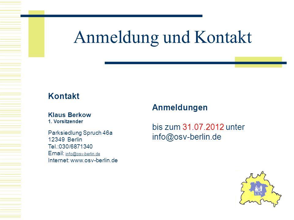 Anmeldung und Kontakt Kontakt Klaus Berkow 1. Vorsitzender Parksiedlung Spruch 46a 12349 Berlin Tel.:030/6871340 Email: info@osv-berlin.de info@osv-be