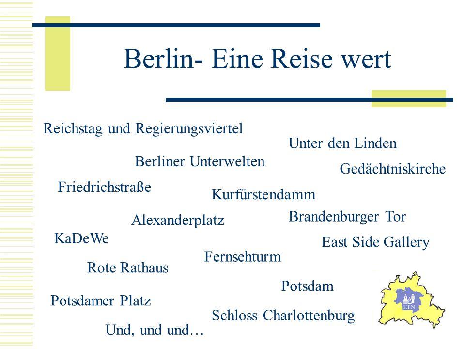 Berlin- Eine Reise wert Reichstag und Regierungsviertel Berliner Unterwelten Friedrichstraße Unter den Linden Alexanderplatz Brandenburger Tor KaDeWe