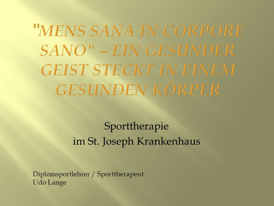Sporttherapie im St. Joseph Krankenhaus Diplomsportlehrer / Sporttherapeut Udo Lange