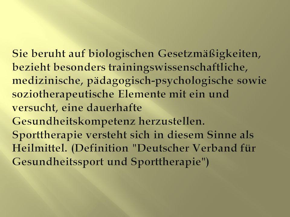 Ziele der Sporttherapie: 1.