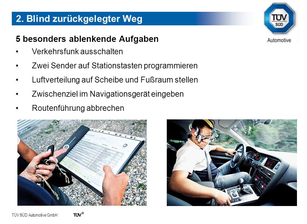 TÜV SÜD Automotive GmbH 5 besonders ablenkende Aufgaben Verkehrsfunk ausschalten Zwei Sender auf Stationstasten programmieren Luftverteilung auf Schei