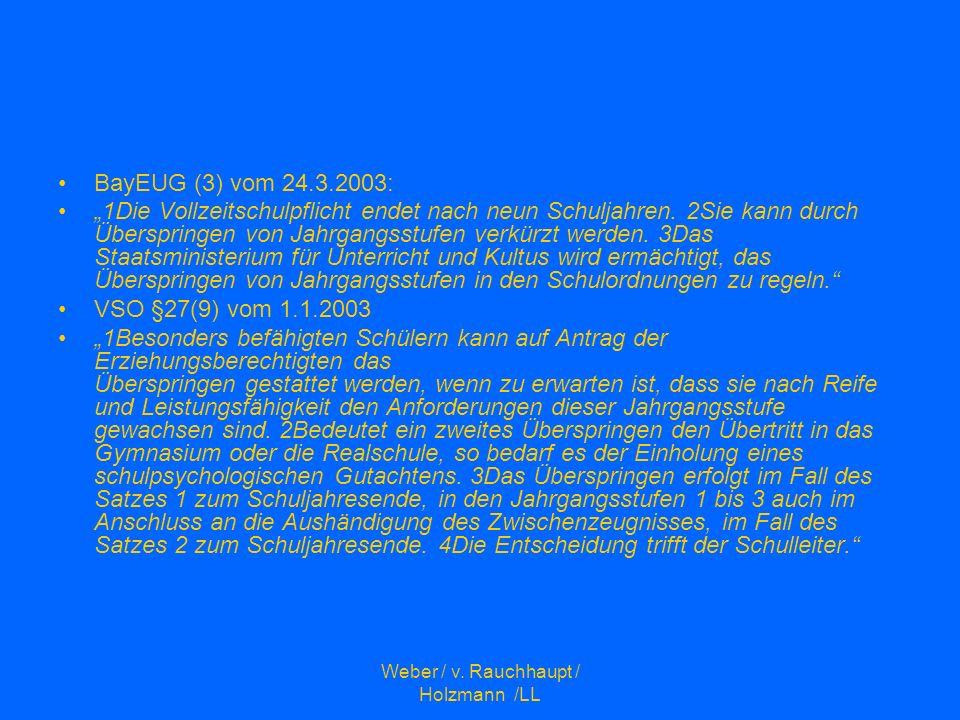 Weber / v. Rauchhaupt / Holzmann /LL BayEUG (3) vom 24.3.2003: 1Die Vollzeitschulpflicht endet nach neun Schuljahren. 2Sie kann durch Überspringen von