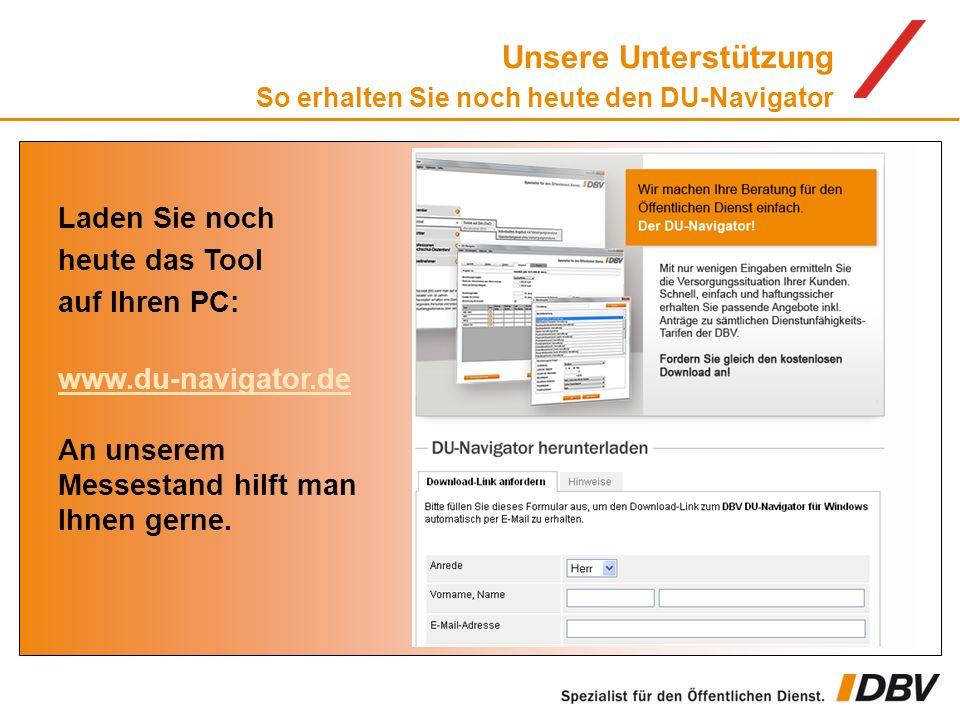 Laden Sie noch heute das Tool auf Ihren PC: www.du-navigator.de An unserem Messestand hilft man Ihnen gerne. Unsere Unterstützung So erhalten Sie noch