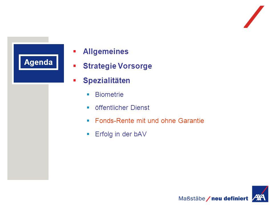 Agenda Allgemeines Strategie Vorsorge Spezialitäten Biometrie öffentlicher Dienst Fonds-Rente mit und ohne Garantie Erfolg in der bAV