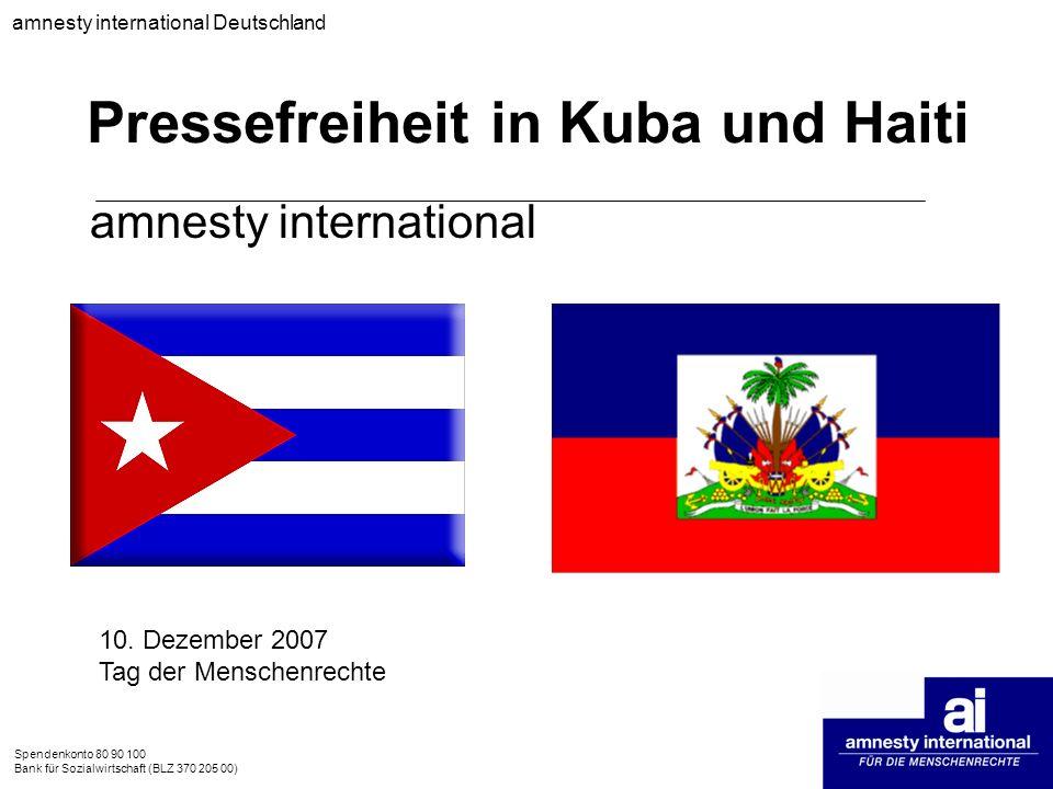 Spendenkonto 80 90 100 Bank für Sozialwirtschaft (BLZ 370 205 00) Menschenrechtsbedenken Kuba im Jahr 2003: Wiederanwendung der Todesstrafe in drei Fällen Bei Verhaftungswelle im März 2003 viele gewaltlose politische Gefangene verhaftet 75 von ihnen zu Haftstrafen von 26 Monaten bis 28 Jahren verurteilt Keine fairen Gerichtsverfahren