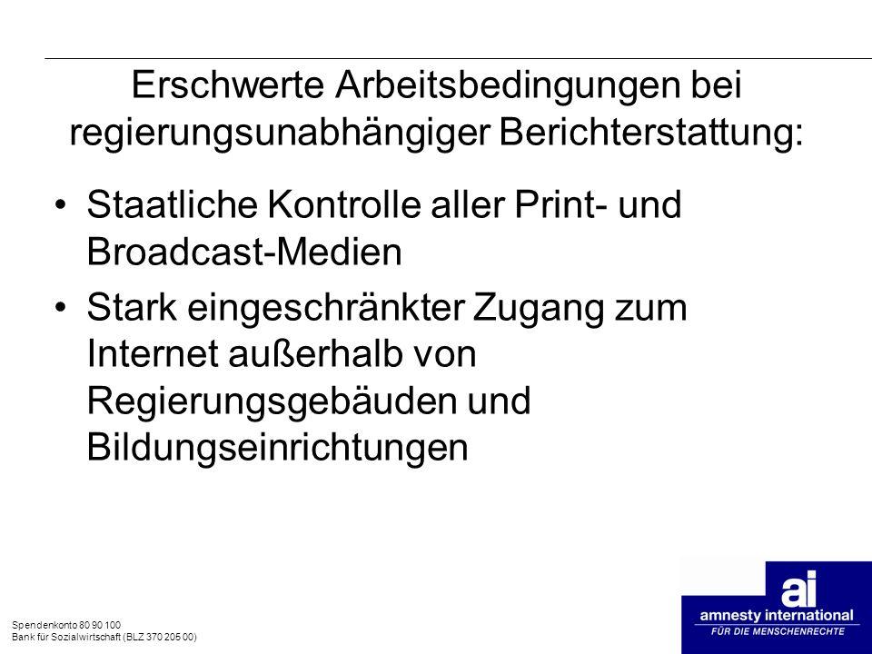 Spendenkonto 80 90 100 Bank für Sozialwirtschaft (BLZ 370 205 00) Erschwerte Arbeitsbedingungen bei regierungsunabhängiger Berichterstattung: Staatlic