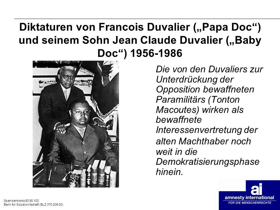 Spendenkonto 80 90 100 Bank für Sozialwirtschaft (BLZ 370 205 00) Diktaturen von Francois Duvalier (Papa Doc) und seinem Sohn Jean Claude Duvalier (Ba