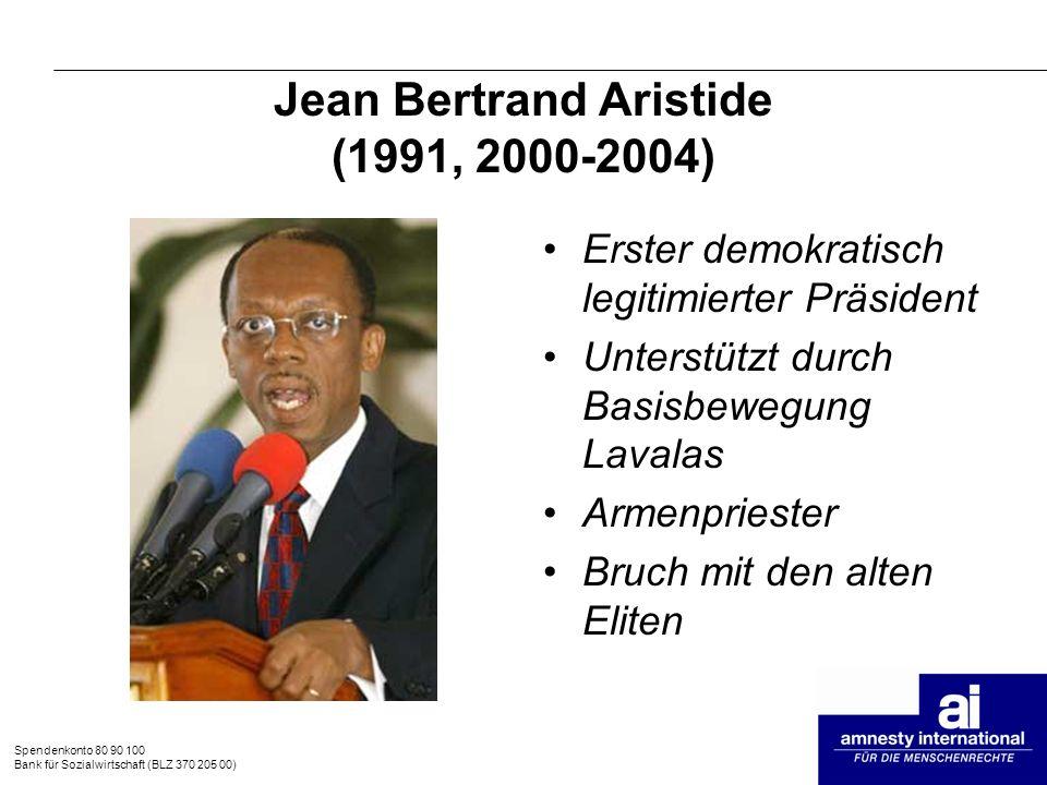 Spendenkonto 80 90 100 Bank für Sozialwirtschaft (BLZ 370 205 00) Jean Bertrand Aristide (1991, 2000-2004) Erster demokratisch legitimierter Präsident