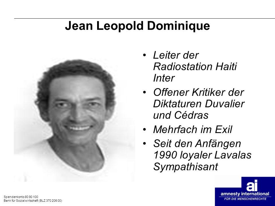 Spendenkonto 80 90 100 Bank für Sozialwirtschaft (BLZ 370 205 00) Jean Leopold Dominique Leiter der Radiostation Haiti Inter Offener Kritiker der Dikt