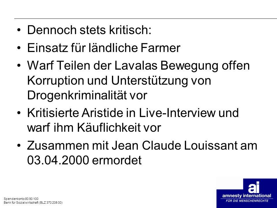 Spendenkonto 80 90 100 Bank für Sozialwirtschaft (BLZ 370 205 00) Dennoch stets kritisch: Einsatz für ländliche Farmer Warf Teilen der Lavalas Bewegun