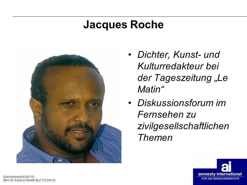 Spendenkonto 80 90 100 Bank für Sozialwirtschaft (BLZ 370 205 00) Jacques Roche Dichter, Kunst- und Kulturredakteur bei der Tageszeitung Le Matin Disk