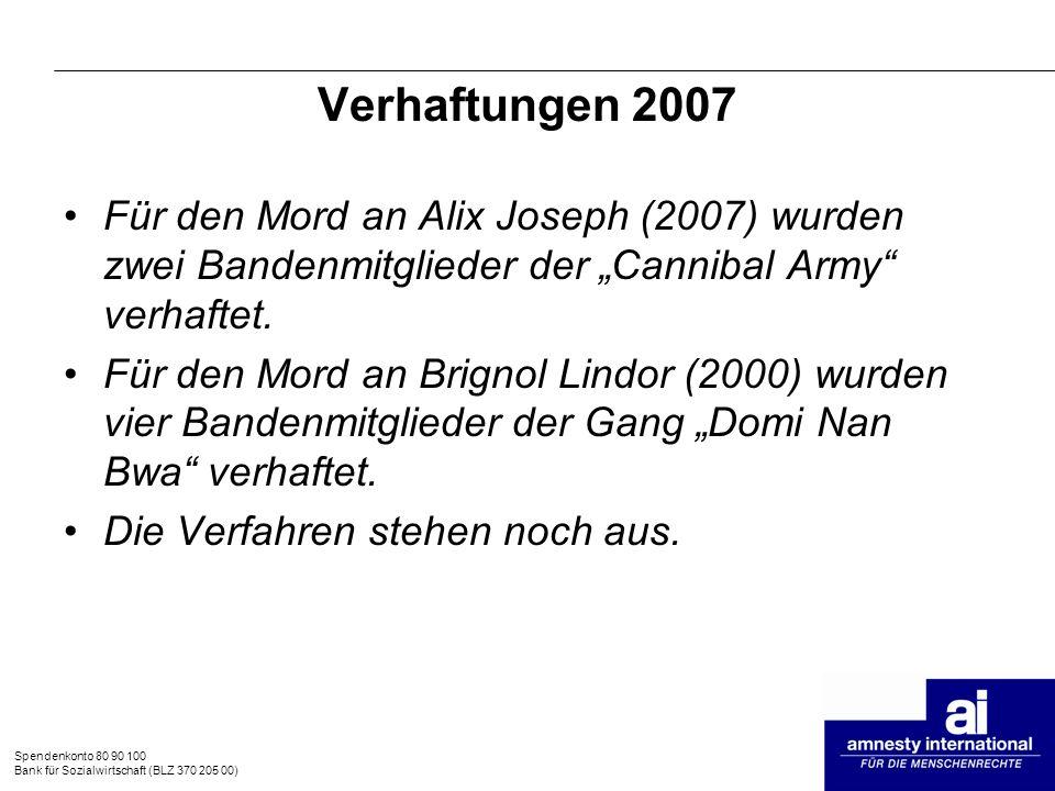Spendenkonto 80 90 100 Bank für Sozialwirtschaft (BLZ 370 205 00) Verhaftungen 2007 Für den Mord an Alix Joseph (2007) wurden zwei Bandenmitglieder de