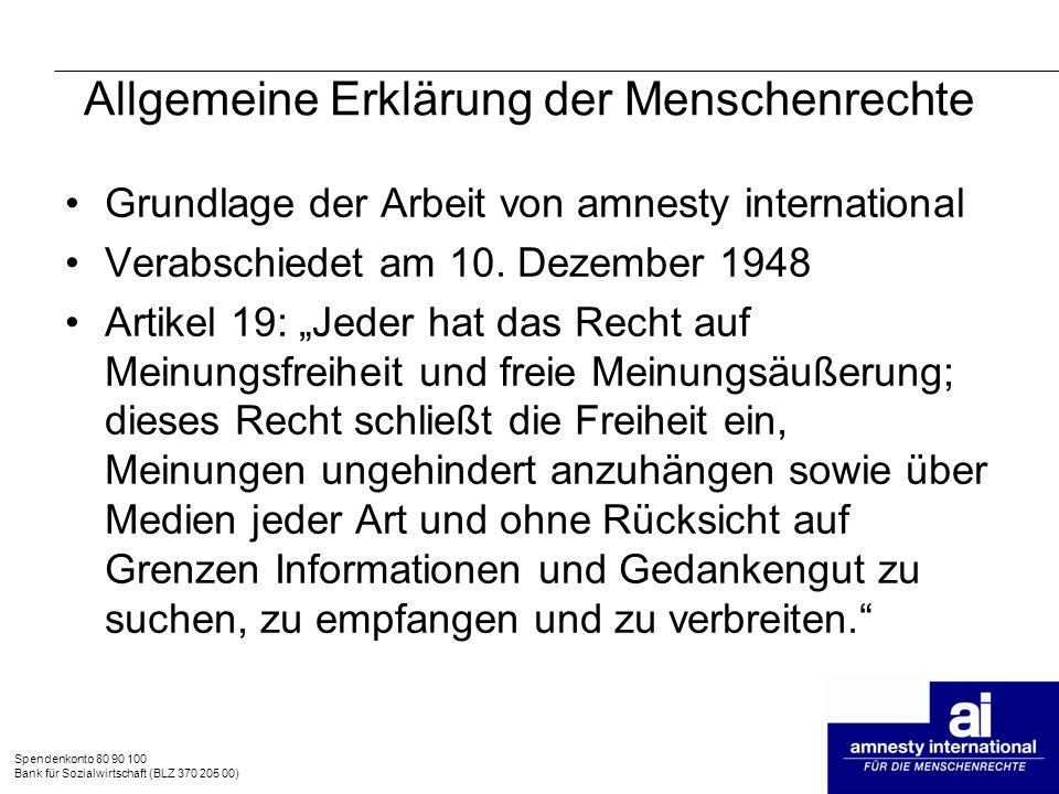 Spendenkonto 80 90 100 Bank für Sozialwirtschaft (BLZ 370 205 00) Allgemeine Erklärung der Menschenrechte Grundlage der Arbeit von amnesty internation