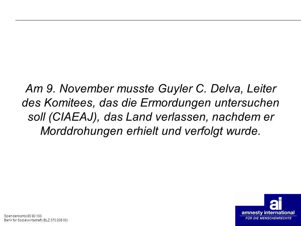 Spendenkonto 80 90 100 Bank für Sozialwirtschaft (BLZ 370 205 00) Am 9. November musste Guyler C. Delva, Leiter des Komitees, das die Ermordungen unte