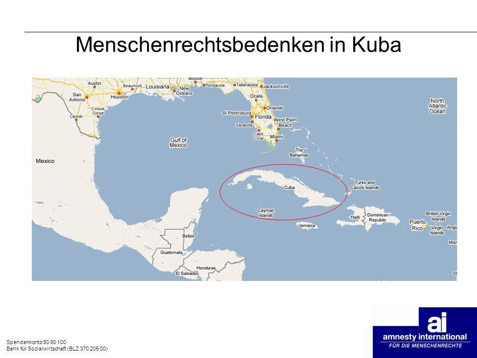 Spendenkonto 80 90 100 Bank für Sozialwirtschaft (BLZ 370 205 00) Menschenrechtsbedenken in Kuba