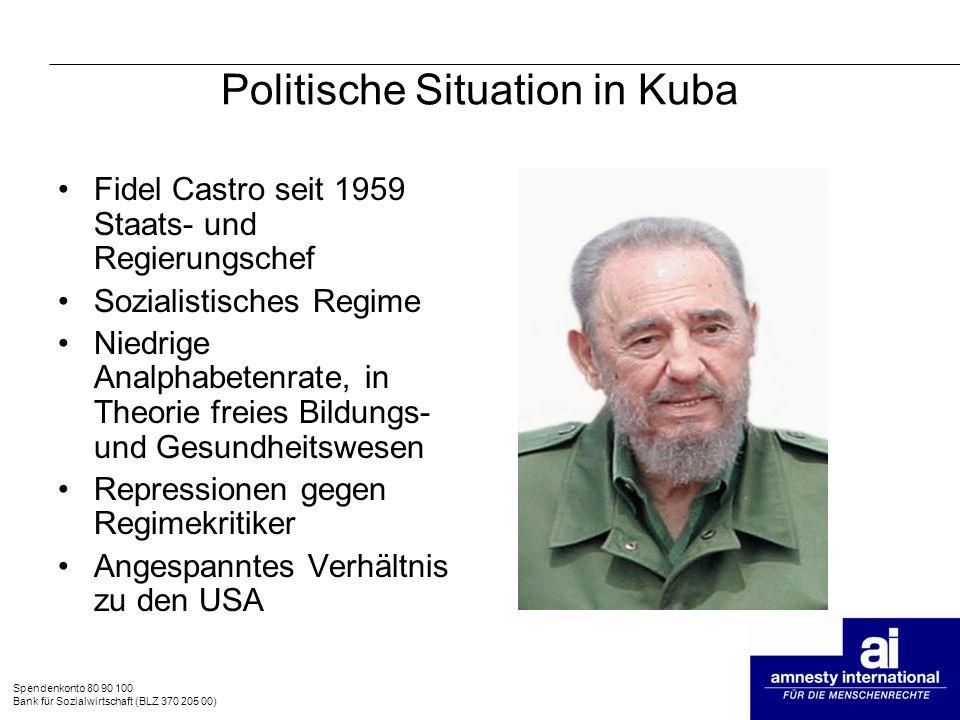 Spendenkonto 80 90 100 Bank für Sozialwirtschaft (BLZ 370 205 00) Politische Situation in Kuba August 2006: Fidel Castro gibt erstmals aus gesundheitlichen Gründen das Amt vorübergehend an Bruder Raúl Castro ab Beobachter rechnen nicht mit einer Rückkehr Fidel Castros an die Macht Wahlen dieses und nächstes Jahr werden Aufschluss über Zukunft des Landes geben