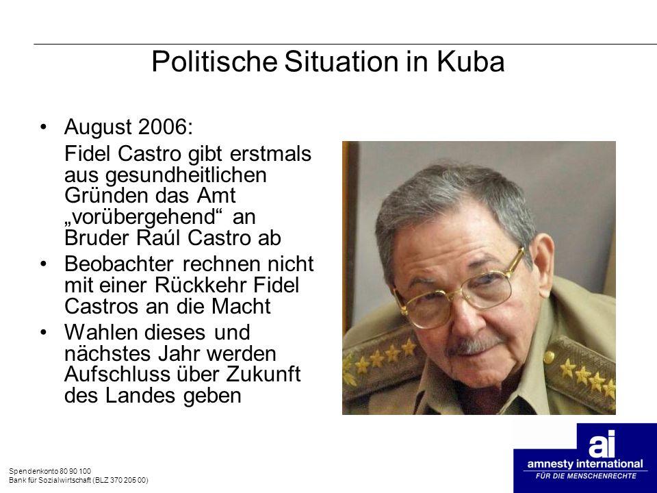 Spendenkonto 80 90 100 Bank für Sozialwirtschaft (BLZ 370 205 00) Politische Situation in Kuba August 2006: Fidel Castro gibt erstmals aus gesundheitl