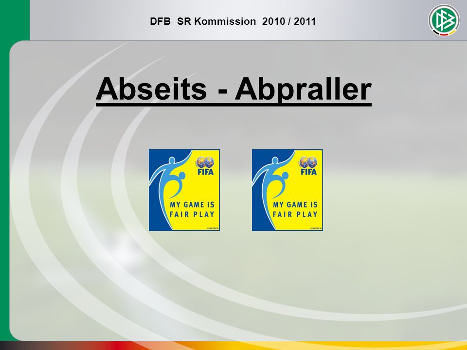 DFB SR Kommission 2010 / 2011 Abseits - Abpraller