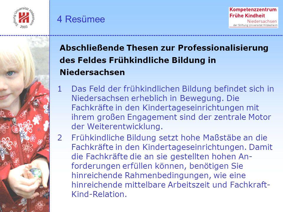 1Das Feld der frühkindlichen Bildung befindet sich in Niedersachsen erheblich in Bewegung. Die Fachkräfte in den Kindertageseinrichtungen mit ihrem gr