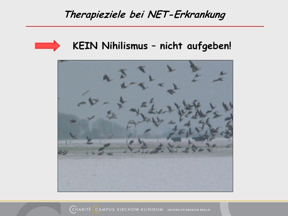Therapieziele bei NET-Erkrankung KEIN Nihilismus – nicht aufgeben!