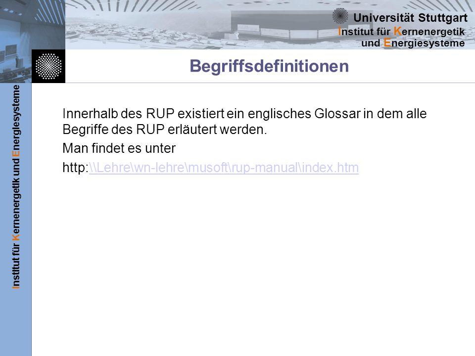 Universität Stuttgart Institut für Kernenergetik und Energiesysteme I nstitut für K ernenergetik und E nergiesysteme Begriffsdefinitionen Innerhalb de