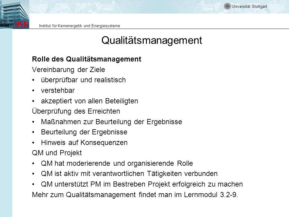 Universität Stuttgart Institut für Kernenergetik und Energiesysteme Qualitätsmanagement Rolle des Qualitätsmanagement Vereinbarung der Ziele überprüfb