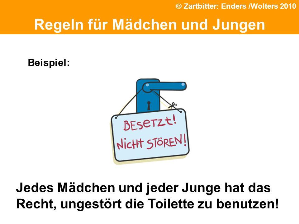 Politische Grundhaltung Regeln für Mädchen und Jungen Beispiel: Jedes Mädchen und jeder Junge hat das Recht, ungestört die Toilette zu benutzen! Zartb